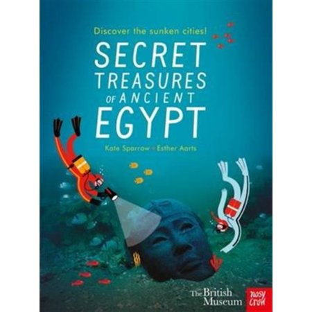 British Museum  Secret Treasures Of Ancient Egypt  Discover The Sunken Cities  Hardcover