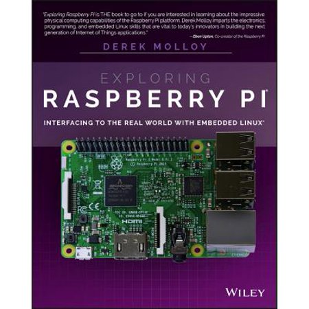 Exploring Raspberry Pi : Interfacing to the Real World with Embedded