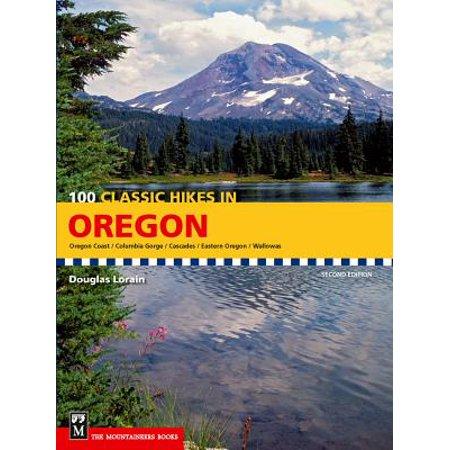 100 Classic Hikes in Oregon : Oregon Coast, Columbia Gorge, Cascades, Eastern Oregon,