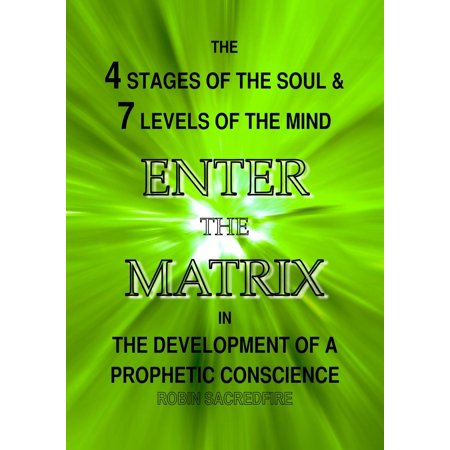Level Glove Matrix (Enter the Matrix: The 4 Stages of the Soul and 7 Levels of the Mind in the Development of a Prophetic Conscience -)