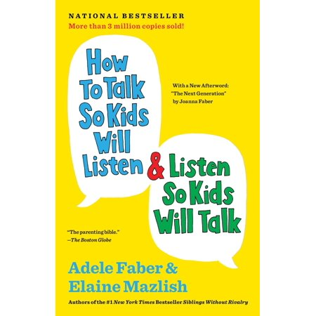 How to Talk So Kids Will Listen & Listen So Kids Will