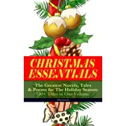 CHRISTMAS ESSENTIALS - The Greatest Novels, Tales & Poems for The Holiday Season: 180+ Titles in One Volume (Illustrated) - eBook