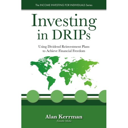 Investing in DRIPs: Using Dividend Reinvestment Plans to Achieve Financial Freedom -