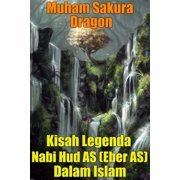Kisah Legenda Nabi Hud AS (Eber AS) Dalam Islam - eBook