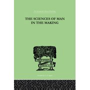 The Sciences Of Man In The Making - eBook