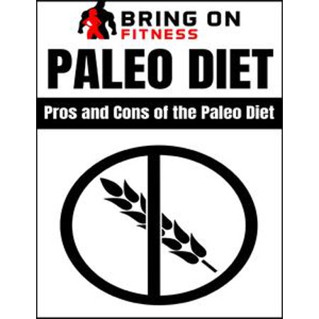 Paleo Diet: Pros and Cons of the Paleo Diet -