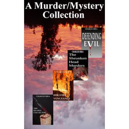A Murder Mystery Collection (A boxed set containing: The Deadly Collector, The Shrunken Head Murders, Hellfire Vengeance, and Defending Evil) - eBook