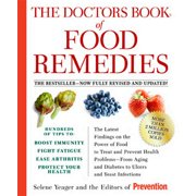 The Doctors Book of Food Remedies : The Latest Findings on the Power of Food to Treat and Prevent Health Problems--From Aging and Diabetes to Ulcers and Yeast Infections