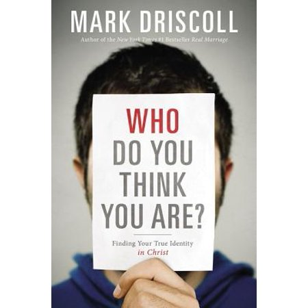 Who Do You Think You Are? : Finding Your True Identity in Christ (Finding Out Who You Are)
