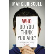 Who Do You Think You Are? : Finding Your True Identity in Christ