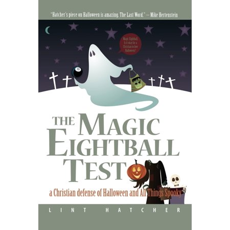 No Halloween Christian (The Magic Eightball Test : A Christian Defense of Halloween and All Things)