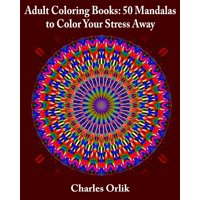 Product Image Adult Coloring Books 50 Mandalas To Color Your Stress Away Paperback