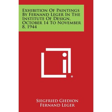 Exhibition of Paintings by Fernand Leger in the Institute of Design, October 14 to November 8, 1944