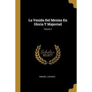 La Venida Del Mes�as En Gloria Y Majestad; Volume 3 Paperback