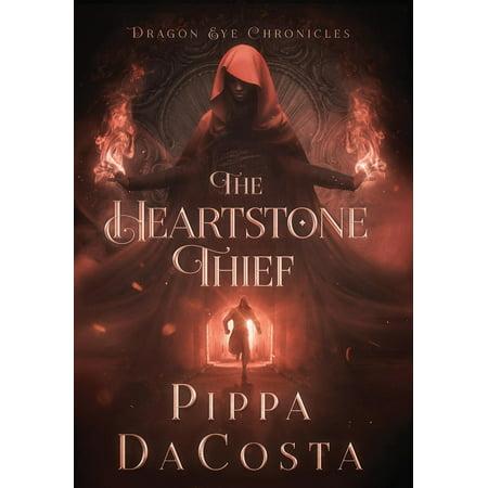 Dragon Eye Chronicles: The Heartstone Thief (Hardcover)