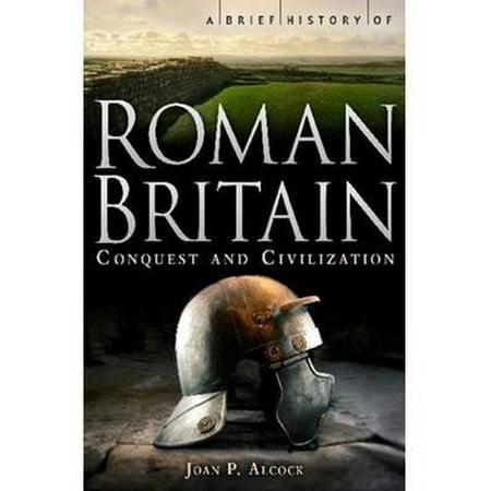 A Brief History of Roman Britain (Brief Histories) (A Brief History Of The Romans Boatwright)