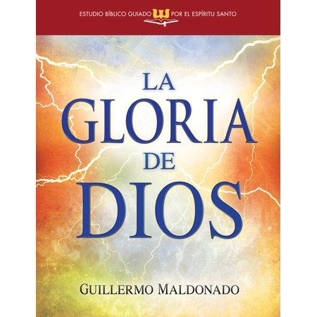La gloria de Dios - eBook (Predica La Gloria De Dios Por Guillermo Maldonado)