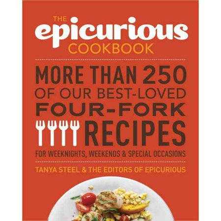 The Epicurious Cookbook: More Than 250 of Our Best-Loved Four-Fork Recipes for Weeknights, Weekends &... by