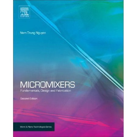 Micromixers  Fundamentals  Design And Fabrication