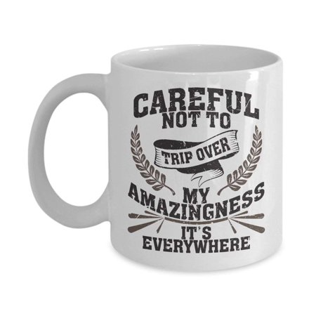Careful Not To Trip Over Coffee & Tea Gift Mug, Funny Office Gifts and Products for Men & Women, Best Birthday Gag Presents for Best Friend, Boyfriend, Mom, Him or Her, Men & Women Coworker and