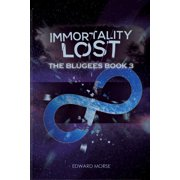 Immortality Lost: The Blugees Book 3 (Paperback)