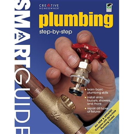 Smart Guide(r): Plumbing, All New 2nd Edition : Step by Step