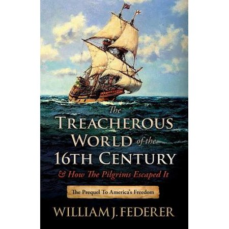 16th Century Icon (The Treacherous World of the 16th Century & How the Pilgrims Escaped It : The Prequel to America's Freedom )