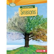 Searchlight Books (TM) -- What Are Earth's Cycles?: Investigating Seasons (Paperback)