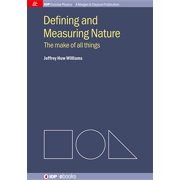 Defining and Measuring Nature : The Make of All Things