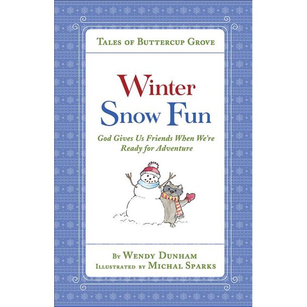 Tales of Buttercup Grove: Winter Snow Fun: God Gives Us Friends When We're Ready for Adventure (Hardcover)