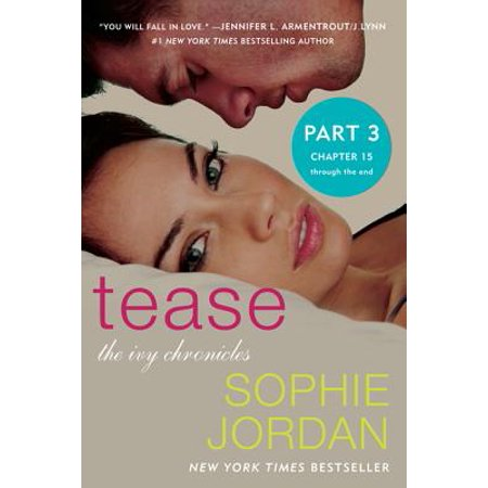 Tease (Part Three: Chapters 15 - The End) - eBook