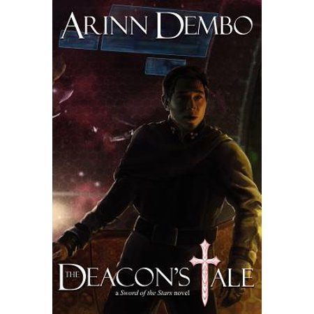 The Deacon's Tale : A Sword of the Stars Novel