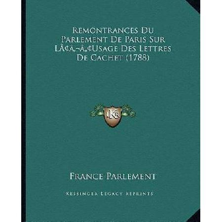 Remontrances Du Parlement De Paris Sur Lacentsa  A Centsusage Des Lettres De Cachet  1788
