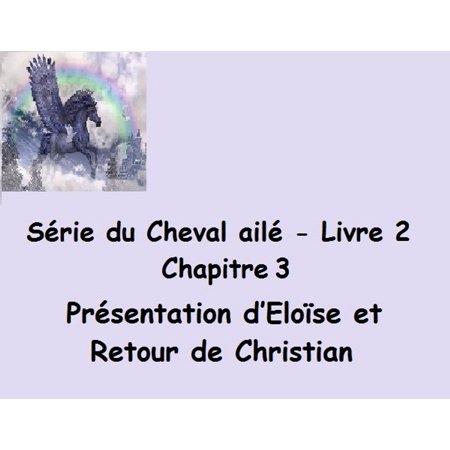 Série du Cheval ailé Présentation d'Eloïse et Retour de Christian - (Narcotic Sound & Christian D Labirint De Sentimente)