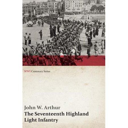 The Seventeenth Highland Light Infantry (Glasgow Chamber of Commerce Battalion) (WWI Centenary Series) - - Commerce Series