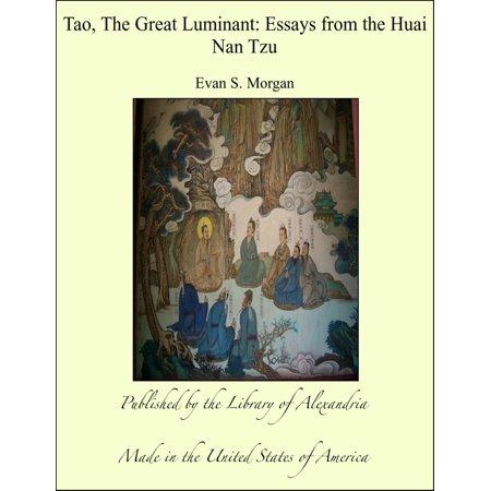 Tao, The Great Luminant: Essays from the Huai Nan Tzu -