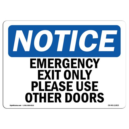 OSHA Notice Sign - Emergency Exit Only Please Use Other Doors | Choose from: Aluminum, Rigid Plastic or Vinyl Label Decal | Protect Your Business, Work Site, Warehouse & Shop Area |  Made in the USA