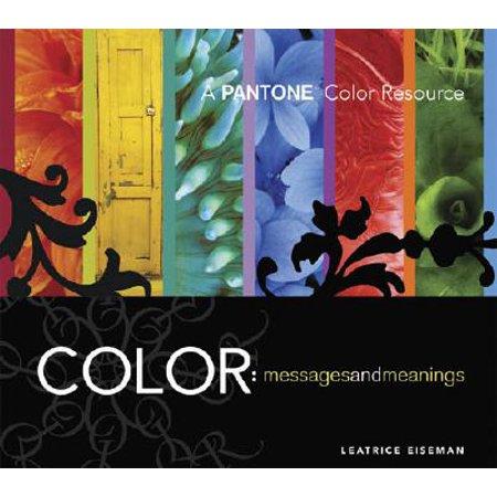 Color - Messages & Meanings : A PANTONE Color (Assorted Pantone Colors)