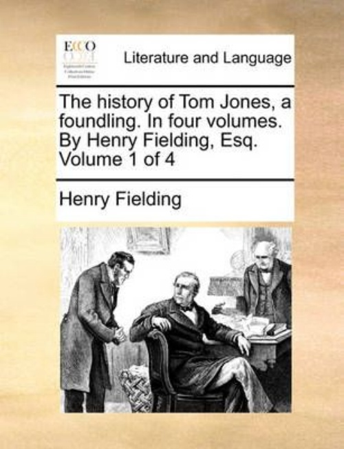History of Tom Jones, a Foundling. in Four Volumes. by Henry by
