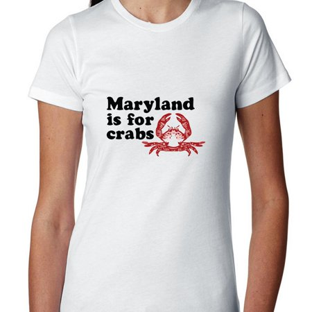 Maryland Is For Crabs Iconic Slogan Graphic Womens Cotton T Shirt