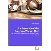 The Evolution of the American Woman Chef