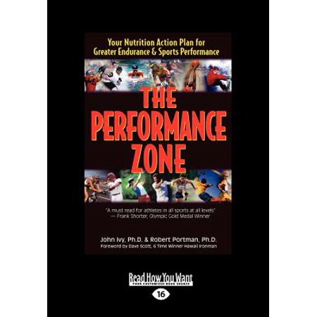 The Performance Zone  Your Nutrition Action Plan For Greater Endurance   Sports Performance  Large Print 16Pt