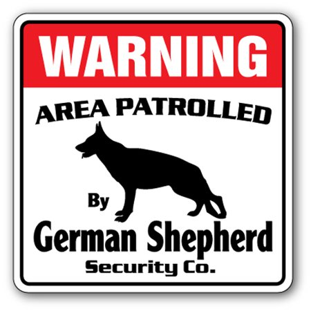 GERMAN SHEPHERD Security Sign Area Patrolled guard patrol warning pet dog (German Shepherd Sign)