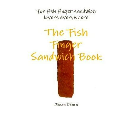 The Fish Finger Sandwich Book - Fish Flingers