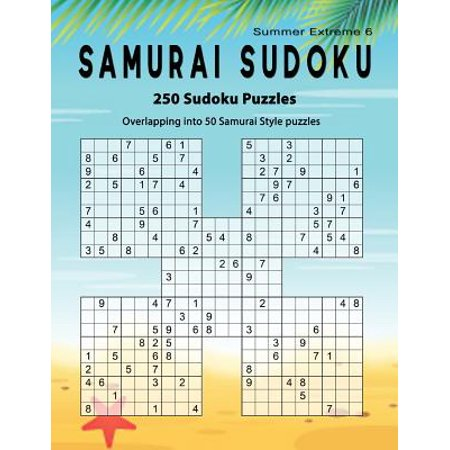 Samurai Sudoku: Summer 250 Puzzle Book, Overlapping Into 50 Samurai Style Puzzles, Extreme Sudoku Volume 6 (Paperback)