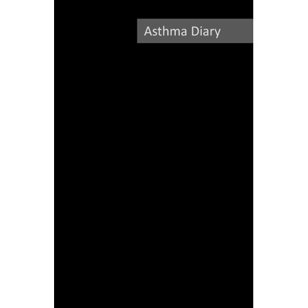 Asthma Diary: 2019 Dated Asthma Symptoms Tracker Including Medications, Triggers and Peak Flow Meter Section. Incl. Peak Flow Meter Charts, Exercise Tracker and Notes Pages. Sunday Start Week. 8.5