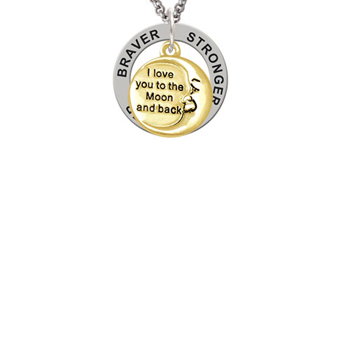 Gold Tone I Love You to the Moon and Back Stronger Braver Smarter Affirmation Ring Necklace