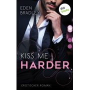 Kiss me harder: Ein Dark-Pleasure-Roman - Band 3 - eBook