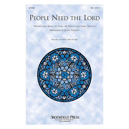 Brookfield People Need the Lord SAB by Steve Green Arranged by John Purifoy - Toys R Us Brookfield