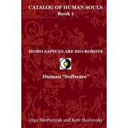 Homo Sapiens Are Bio-Robots : Human Software